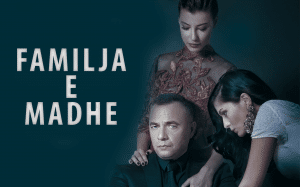 FamiljaEMadhe-Serial